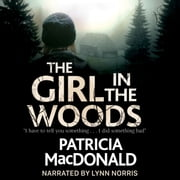 The Girl in the Woods audiobook by Patricia MacDonald