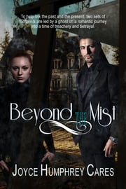 Beyond the Mist ebook by Joyce Humphrey Cares