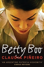Betty Boo ebook by Claudia Piñeiro,Miranda France