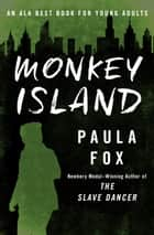Monkey Island ebook by Paula Fox