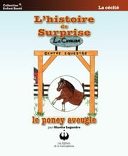 L'histoire de Surprise le poney aveugle ebook by Ginette Legendre
