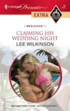 Claiming His Wedding Night ebook by Lee Wilkinson