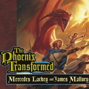 The Phoenix Transformed - Book Three of the Enduring Flame audiobook by Mercedes Lackey, James Mallory