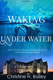 Waking Under Water ebook by Christine H. Bailey