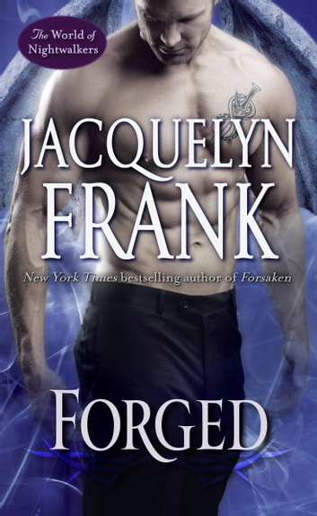 Forged - The World of Nightwalkers ebook by Jacquelyn Frank