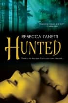 Hunted ebook by Rebecca Zanetti