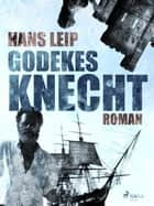 Godekes Knecht ebook by Hans Leip