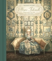 Marie-Antoinette ebook by Cécile Berly,Benjamin Lacombe