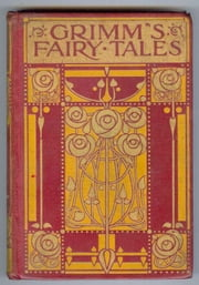 Classic Grimm Fairy Tales (Illustrated) ebook by Jacob Grimm,Wilhelm Grimm