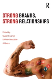 Strong Brands, Strong Relationships ebook by Susan Fournier,Jill Avery,Michael J Breazeale