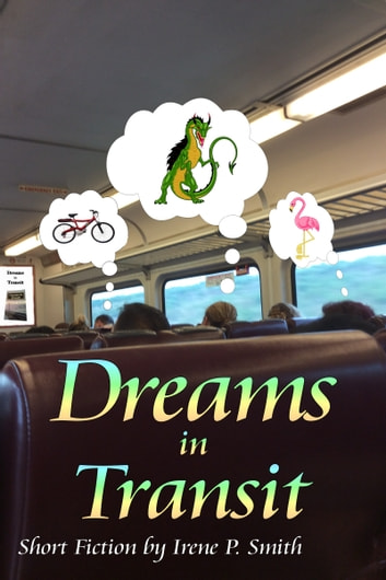 Dreams in Transit ebook by Irene P. Smith