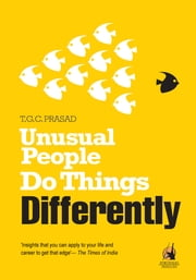Unusual People Do Things Differently ebook by T G C Prasad