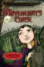 The Knaveheart's Curse - A Vampire Island Book ebooks by Adele Griffin