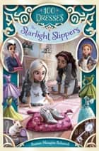 The Starlight Slippers ebook by Susan Maupin Schmid