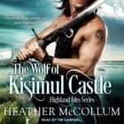 The Wolf of Kisimul Castle audiobook by Heather McCollum
