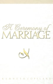 Ceremony of Marriage ebook by Copeland, Kenneth
