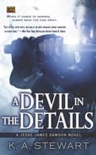 A Devil in the Details ebook by K. A. Stewart