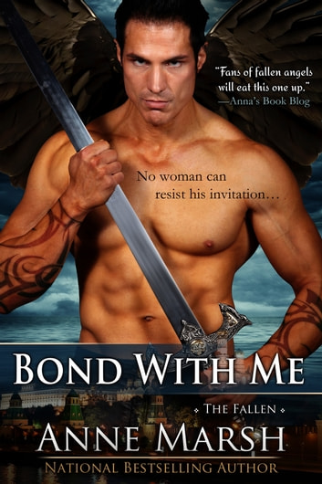 Bond with Me: The Fallen, Book #1 ebook by Anne Marsh