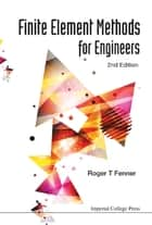 Finite Element Methods for Engineers ebook by Roger T Fenner