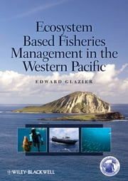 Ecosystem Based Fisheries Management in the Western Pacific ebook by Edward Glazier
