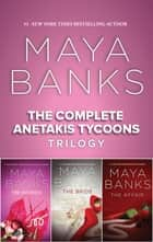The Complete Anetakis Tycoons Trilogy ebook by