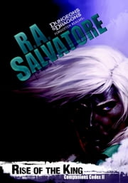 Rise of the King - Companion Codex, II ebook by R.A. Salvatore