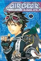 Air Gear Omnibus 1 ebook by Oh!great, Oh!great
