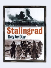 Stalingrad Day by Day ebook by Jason Turner