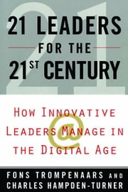 21 Leaders for The 21st Century ebook by Trompenaars, Fons