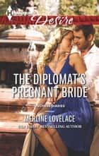 The Diplomat's Pregnant Bride ebook by Merline Lovelace
