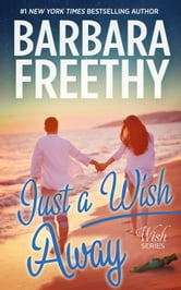 Just A Wish Away (Wish Series #2) ebook by Barbara Freethy