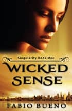 Wicked Sense - (A YA Paranormal Romance) ebook by Fabio Bueno
