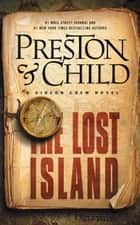 The Lost Island ebook by Douglas Preston,Lincoln Child