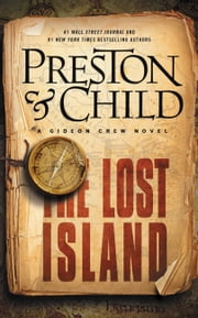 The Lost Island - A Gideon Crew Novel ebook by Douglas Preston, Lincoln Child