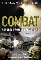 The Mammoth Book of Combat - Reports from the Frontline ebook by Jon E. Lewis