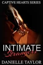 Intimate Strangers ebook by Danielle Taylor