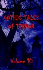 Gothic Tales Vol. 10 ebook by Deadtree Publishing