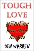 Tough Love: for Beloved Free Ebook Readers ebook by Den Warren