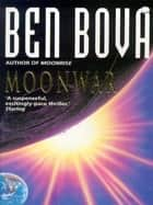 Moonwar ebook by Ben Bova