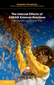 The Internal Effects of ASEAN External Relations ebook by Ingo Venzke,Li-ann Thio