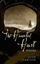 The Haunted Heart - Winter ebook by