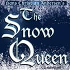 Snow Queen, The - An Adventure in Seven Stories audiobook by Hans Christian Andersen