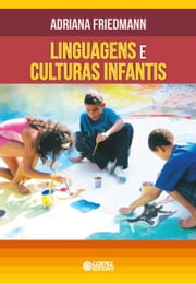 Linguagens e culturas infantis ebook by Adriana Friedmann