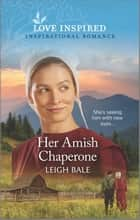 Her Amish Chaperone ebook by Leigh Bale
