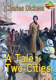 A Tale of Two Cities: The French Revolution Story - (With Audiobook Link) ebook by Charles Dickens