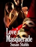 Love's Masquerade ebook by Susan Stahls