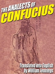 The Analects of Confucius ebook by Confucius, William Jennings