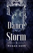 Dance in the Storm ebook by Megan Derr