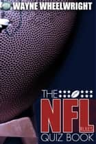 The NFL Rules Quiz Book ebook by Wayne Wheelwright