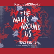 The Walls Around Us audiobook by Nova Ren Suma